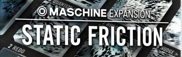 NI veröffentlicht MASCHINE Expansion STATIC FRICTION
